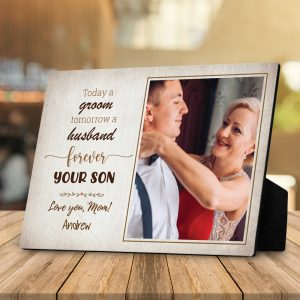 Today A Groom Tomorrow A Husband Forever Your Son Custom Photo Desktop Plaque