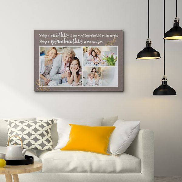 a photo canvas print with the quote Being A Mother Is The Most Important Job In The World, Being A Grandmother Is The Most Fun