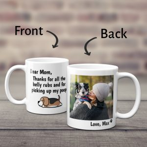 Dear Mom Thanks For All The Belly Rubs custom mug