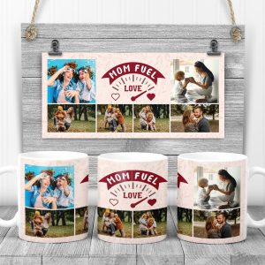 Mom Fuel Love Custom Photo Collage Mug