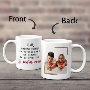 Sometimes I wonder how you put up with me funny photo mug