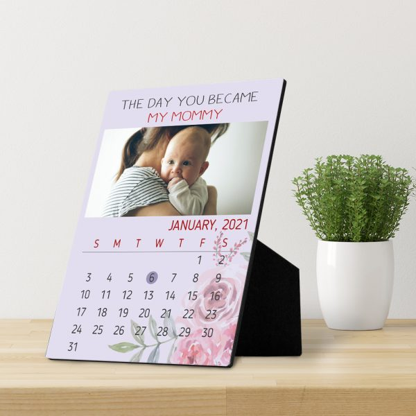 The Day You Become My Mommy Custom Photo Calendar Desktop Plaque