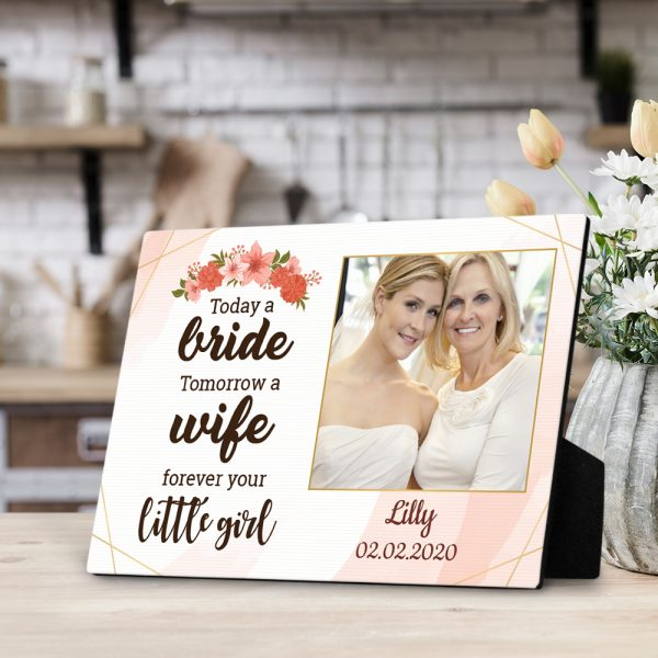Today A Bride Tomorrow A Wife Forever Your Little Girl Custom Desktop Photo Plaque