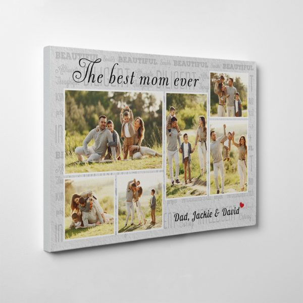 a photo collage canvas print with six custom family photo and a phrase the best mom ever