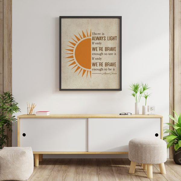 There Is Always Light If Only We're Brave Enough To See It Framed Print