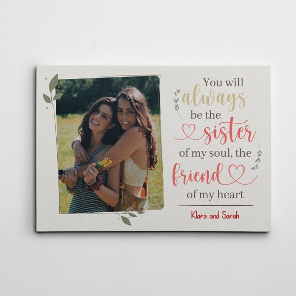 You Will Always Be The Sister Of My Soul custom canvas print