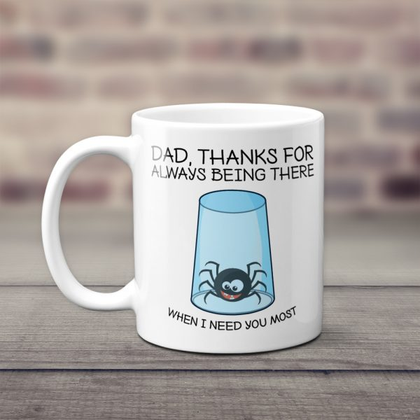 Dad Thanks For Always Being There When I Need You Most Mug