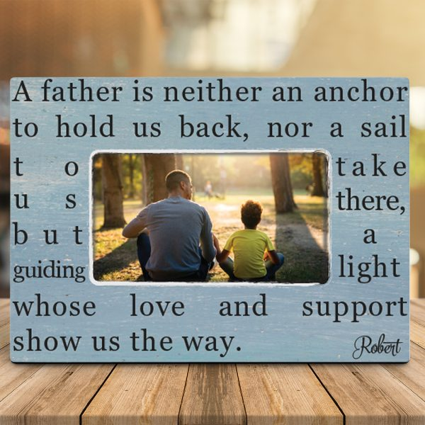 A Father Is Neither An Anchor To Hold Us Back Custom Photo Desktop Plaque