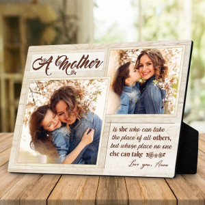 A Mother Is She Who Can Take The Place Of All Others Custom Photo Desktop Plaque