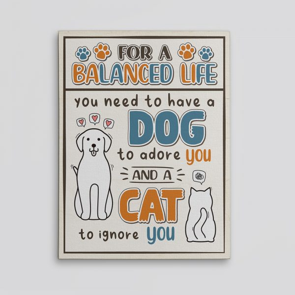 For A Balanced Life - Dog And Cat Funny Canvas Print