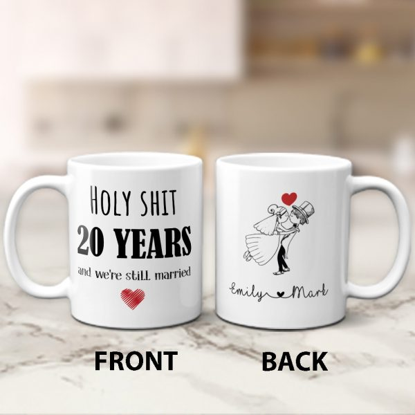 Holy Shit 20 Years And We Are Still Married Mug