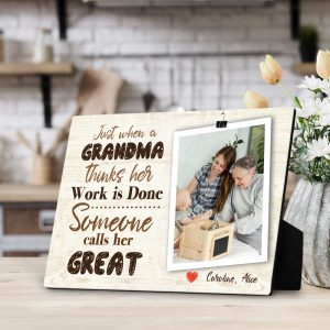 Just When A Grandma Thinks Her Work Is Done Custom Photo Desktop Plaque – Gifts For Great Grandma
