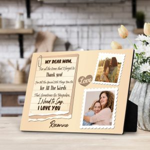 My Dear Mom For All The Time That I Forgot To Thank You Custom Photo Desktop Plaque