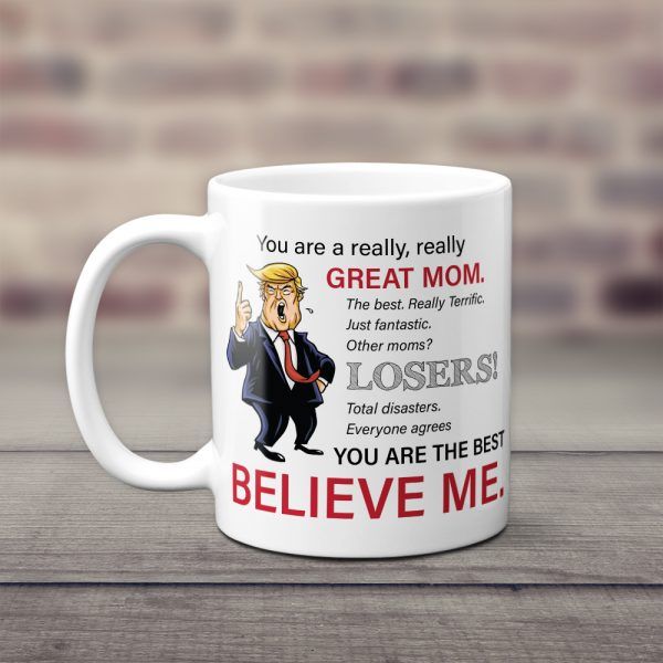 you are a really great mom funny trump mug