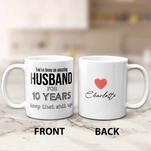 You Have Been An Amazing Husband For 10 Years custom mug
