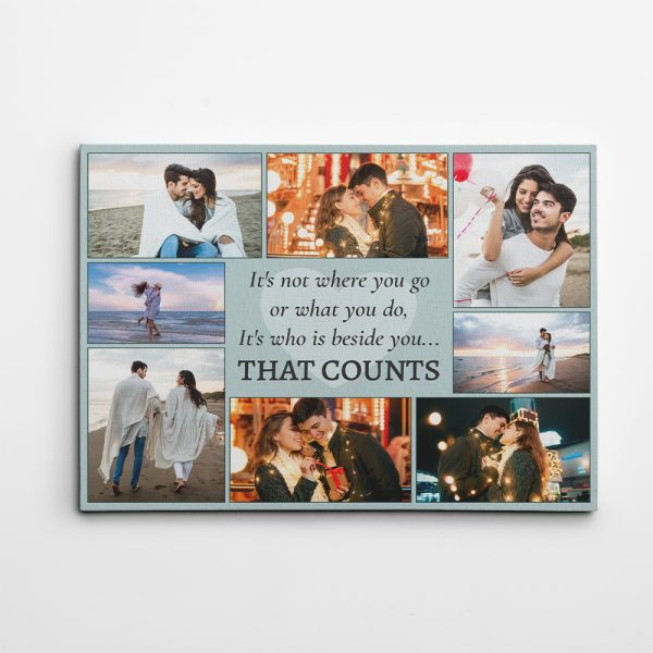 It's Not Where You Go Or What You Do Custom Photo Canvas Print