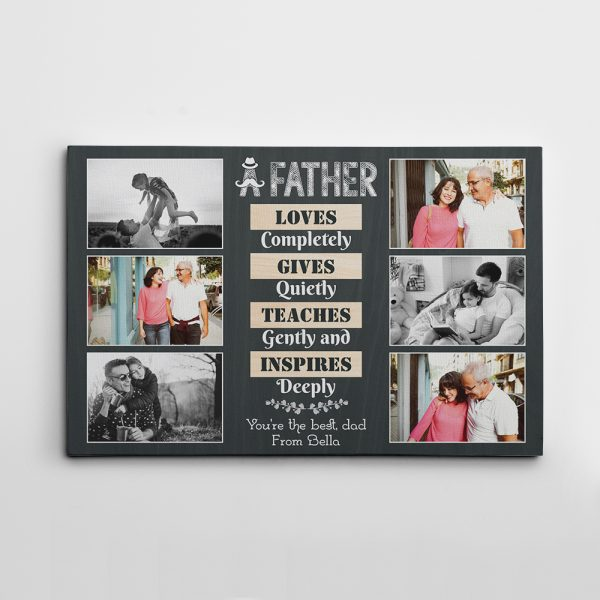 A Father Loves Completely Gives Quietly Teaches Gently Photo Collage Canvas Print