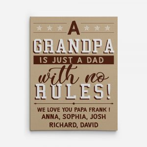 A Grandpa Is Just A Dad With No Rules! We Love You Custom Canvas Print