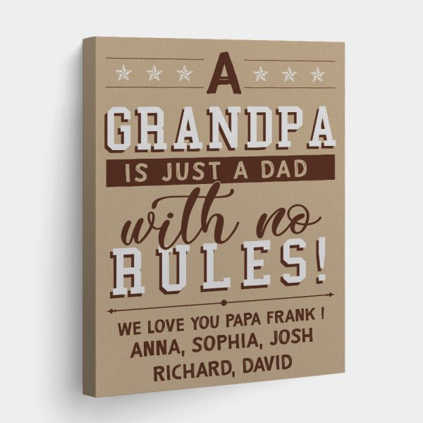 A Grandpa Is Just A Dad With No Rules! We Love You Canvas Print