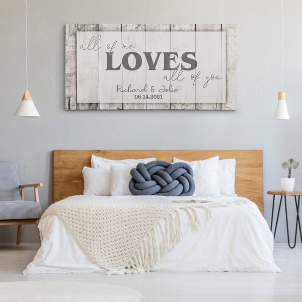 All Of Me Loves All Of You Custom Canvas Print