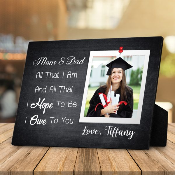 Thank You Mom And Dad Graduation All That I Am Photo Desktop Plaque