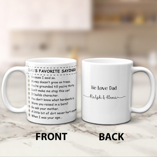Dad's Favorite Sayings Custom Mug is an ideal Father's Day gift. The decoration mug features some of the most overused phrases by our fathers.