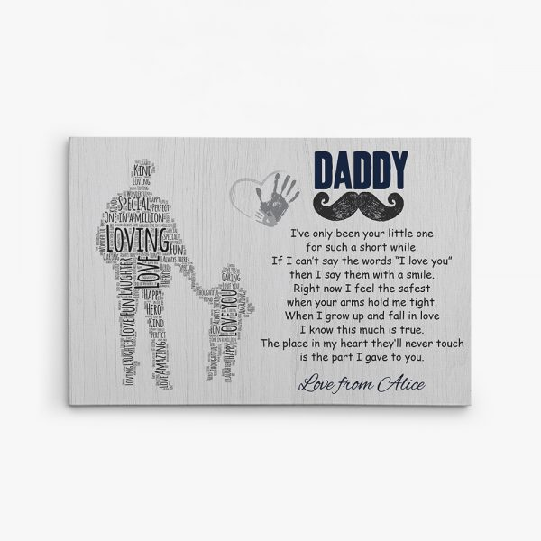 Daddy, I've Only Been Your Little One For Such A Short While Custom Canvas Print