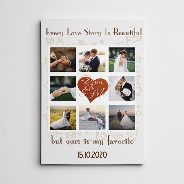 Every Love Story Is Beautiful But Ours Is My Favorite Custom Photo Collage Canvas