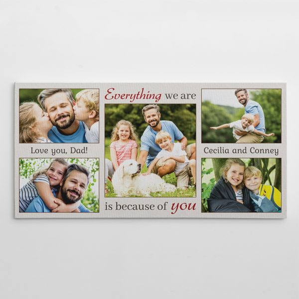 Dad, everything we are is because of you custom photo collage canvas print