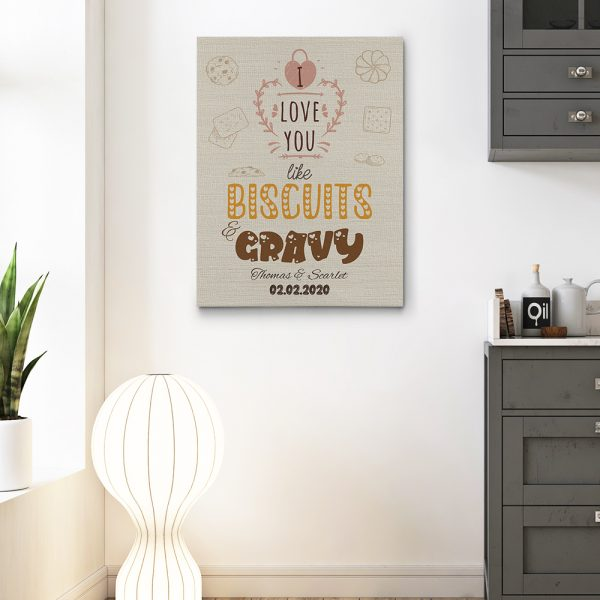 I Love You Like Biscuits and Gravy Canvas Print