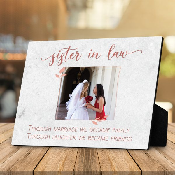 Sister-In-Law Through Marriage We Became Family Desktop Photo Plaque