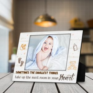 Sometimes The Smallest Things Take Up The Most Room In Your Heart Custom Photo Desktop Plaque