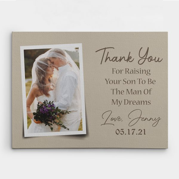 Thank You For Raising Your Son To Be The Man of My Dreams Photo Canvas Print