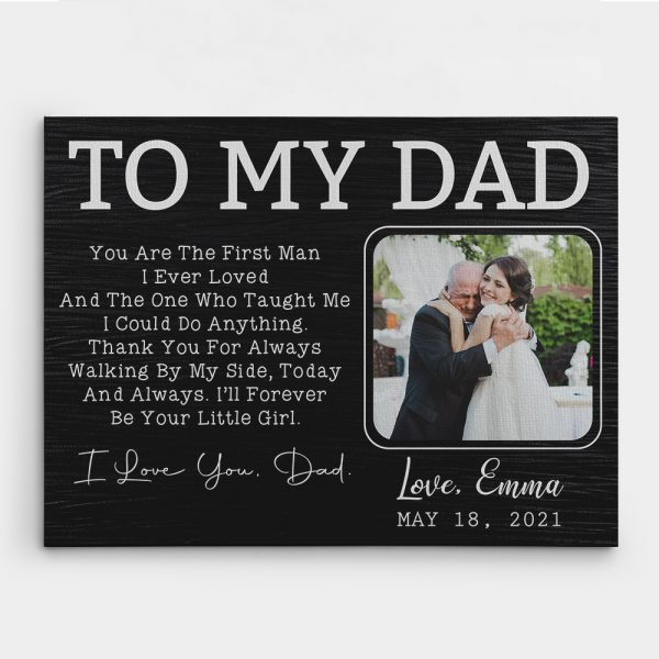 To My Dad -You're The First Man I Ever Loved Custom Photo Canvas Print