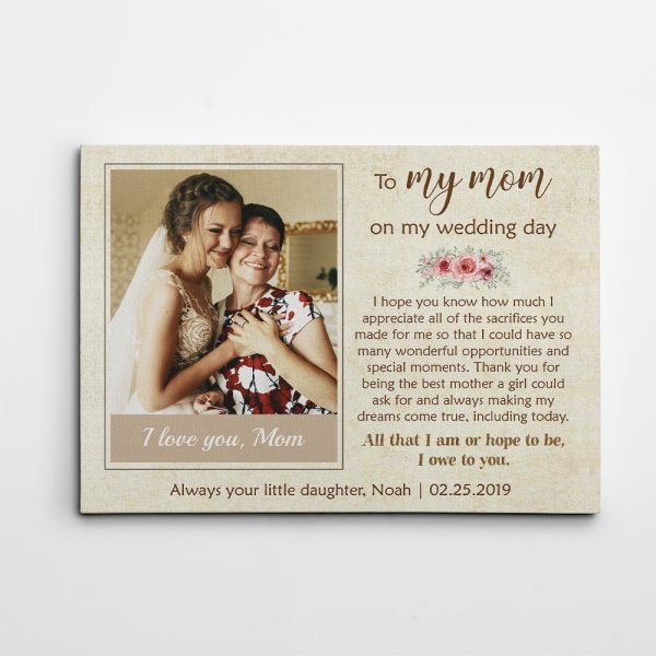 To My Mom On My Wedding Day canvas print