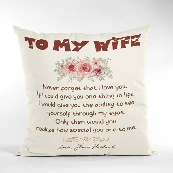 To My Wife, Never Forget That I Love You Suede Pillow