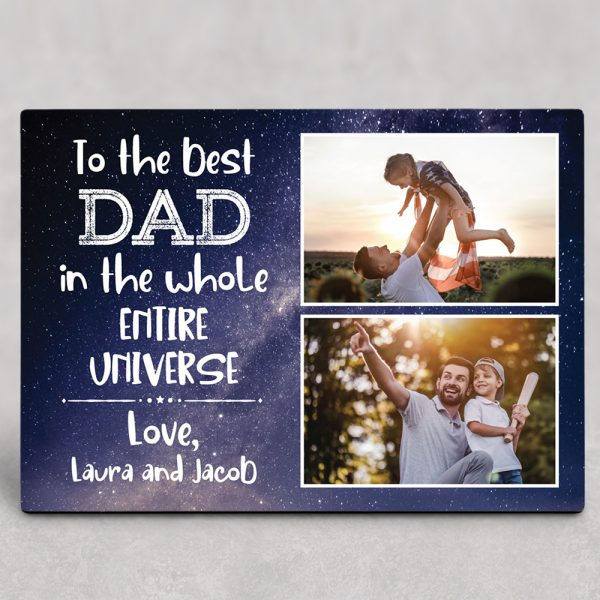To The Best Dad In The Whole Entire Universe Custom Photo Plaque