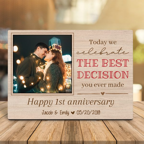 Today We Celebrate The Best Decision You Ever Made - Desktop Photo Plaque