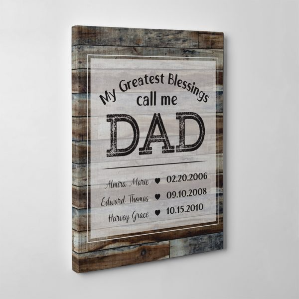 My Greatest Blessings Call Me Dad Custom Canvas Print With 3 children names and dates-side view