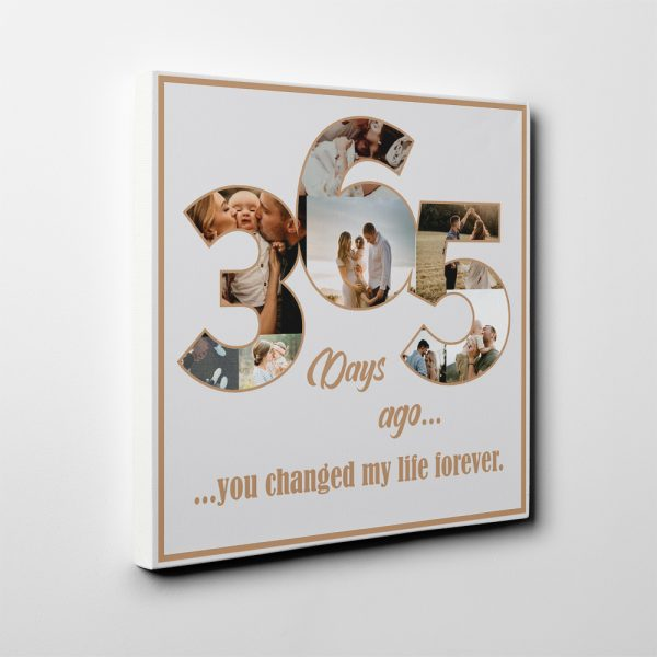 """""""365 Days Ago You Changed My Life Forever"""" Photo Collage Canvas Print"""