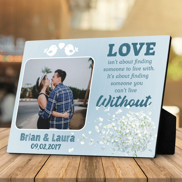 Love Isn't About Finding Someone You Can Live With - 4th Anniversary Desktop Photo Plaque