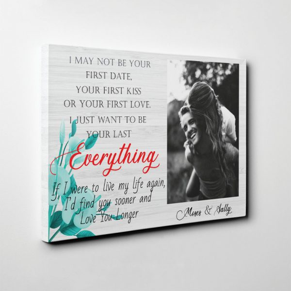 I just want to be your last everything custom canvas print