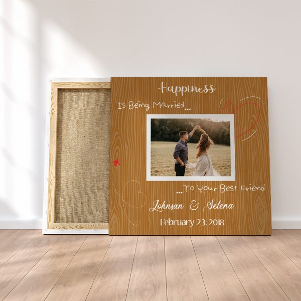 """""""Happiness Is Being Married To Your Best Friend"""" Custom Canvas Print"""