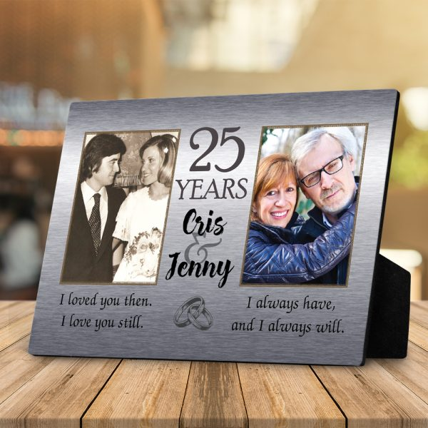 I Love You Then I Love You Still I Always Have and I Always Will 25th Anniversary Desktop Photo Plaque