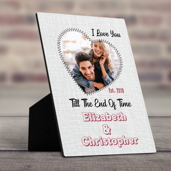 I Love You Till The End Of Time (2 Years) Custom Desktop Plaque