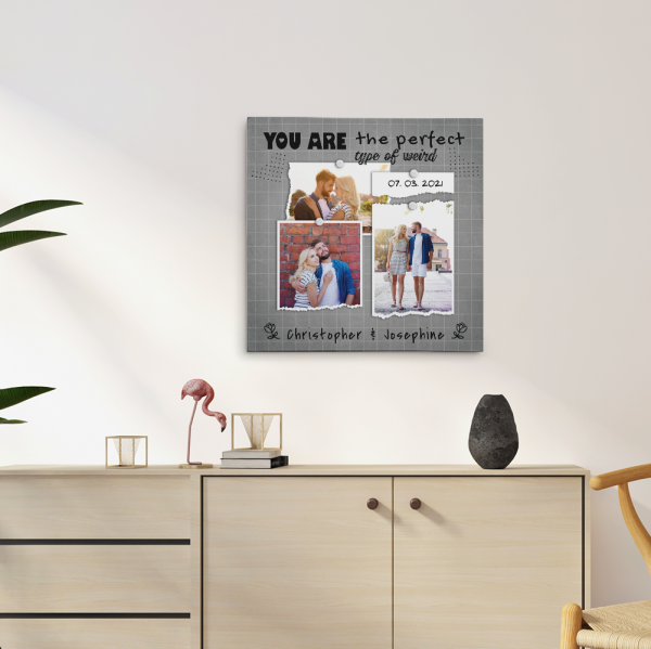 You Are The Perfect Type Of Weird Custom Photo Collage Canvas Print - gray background