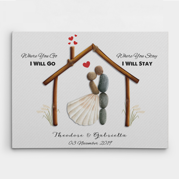 Where You Go I Will Go And Where You Stay I Will Stay Canvas Print