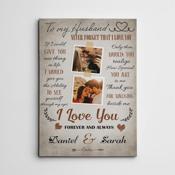 To My Husband If I Could Give You One Thing In Life Photo Canvas Print