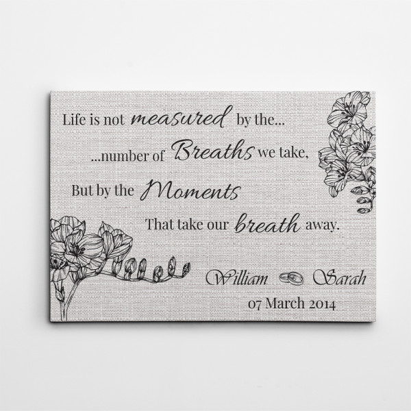 Life Is Not Measured By The Numbers Of The Breath We Take Canvas Print