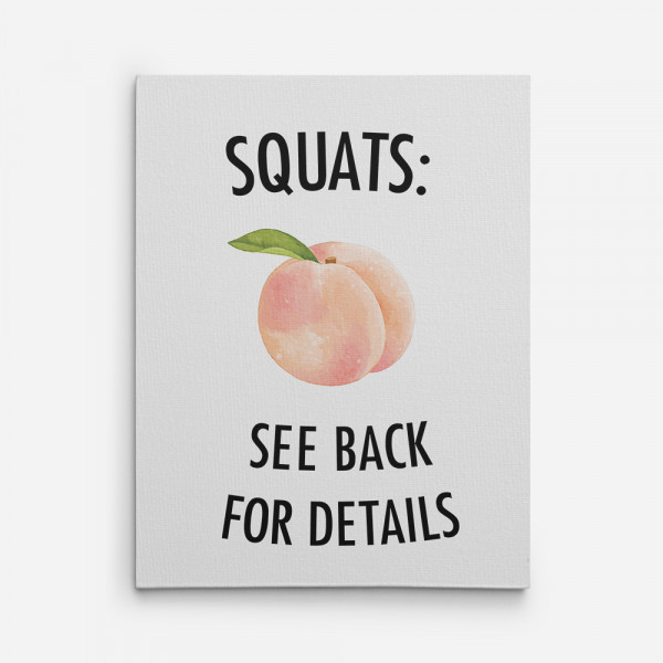 Funny Gym Quotes Canvas Prints - squats see back for details
